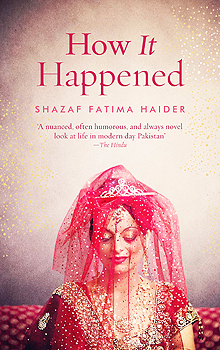 how it happened, shazaf fatima haider