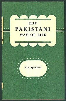 Books such as this one by conservative historian, I H. Qureshi, were brought back into circulation in the 1970s by the Bhutto regime. According to Qureshi, the 'Pakistan way of life' and the 'Islamic way of life' were synonymous.