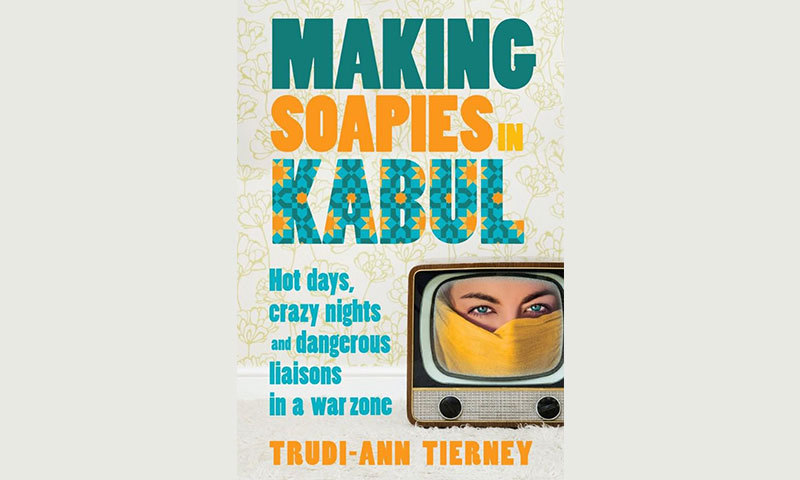 "Cover of Tierney's book, ""Making Soapies in Kabul"""