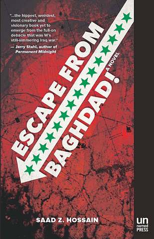 Escape from Baghdad!   By Saad Z Hossain