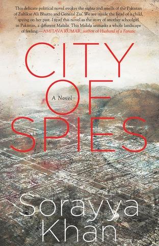 City of Spies  By Sorayya Khan