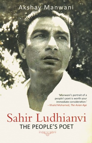 Sahir Ludhianvi: The People's Poet  By Akshay Manwani