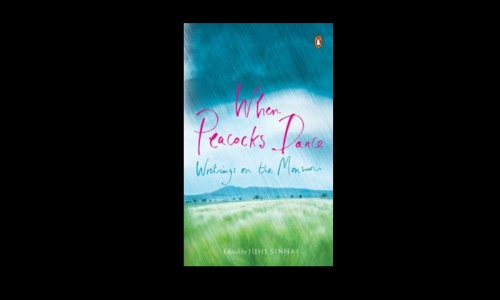 Review: When Peacocks Dance: Writings on the Monsoon