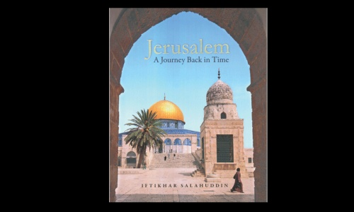 REVIEW: Jerusalem: A Journey Back in Time by Iftikhar Salahuddin