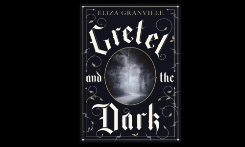 REVIEW: Gretel and the Dark by Eliza Granville