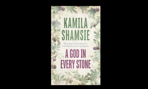 COVER STORY: Review of A God in Every Stone by Kamila Shamsie