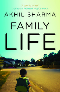 COVER STORY: Family Life by Akhil Sharma