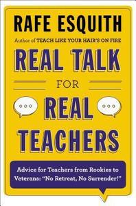 REVIEW: Real Talk for Real Teachers: Advice for Teachers...