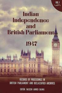 انڈین انڈیپینڈنٹ اینڈ برٹش پارلیمنٹ 1947 والیم 1