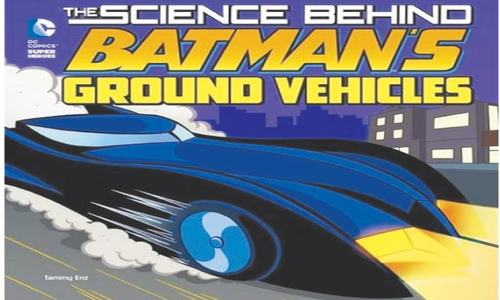 Book review: The Science Behind Batman's Ground Vehicles