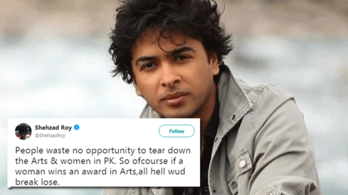 People waste no opportunity to tear down women in Pakistan, says Shehzad Roy and we agree
