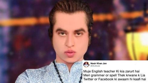 Nasir Khan Jan doesn't need you to correct his English