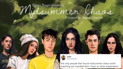 Pakistani Twitter takes on the chaos that is web-series Midsummer Chaos