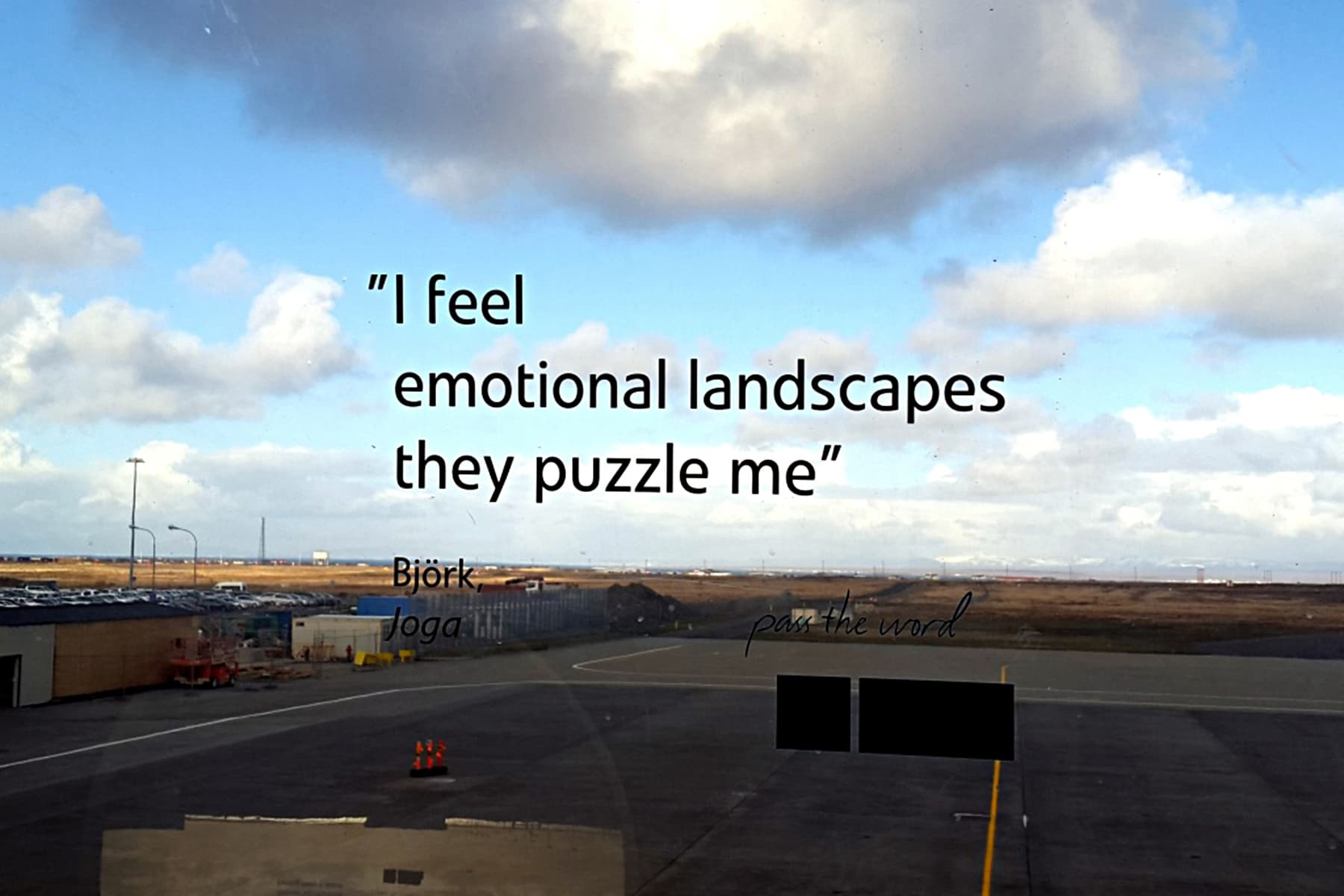 Pass the word: Keflavik International Airport is decorated with Icelandic sayings and quotes. Here, songwriter Bjork's lyrics are a perfect away to wrap the trip.