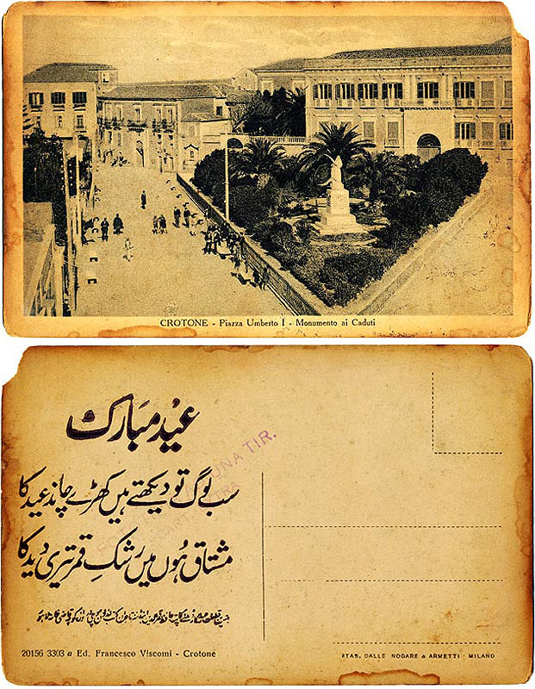 Postcard with the image of CROTONE – Piazza Umberto I War Memorial. Printed in Italy, distributed by Hafiz Qamruddin & Sons, Lahore with adaptation of Eid greetings and Urdu couplet on the address side. From the Priya Paul Collection, New Delhi.