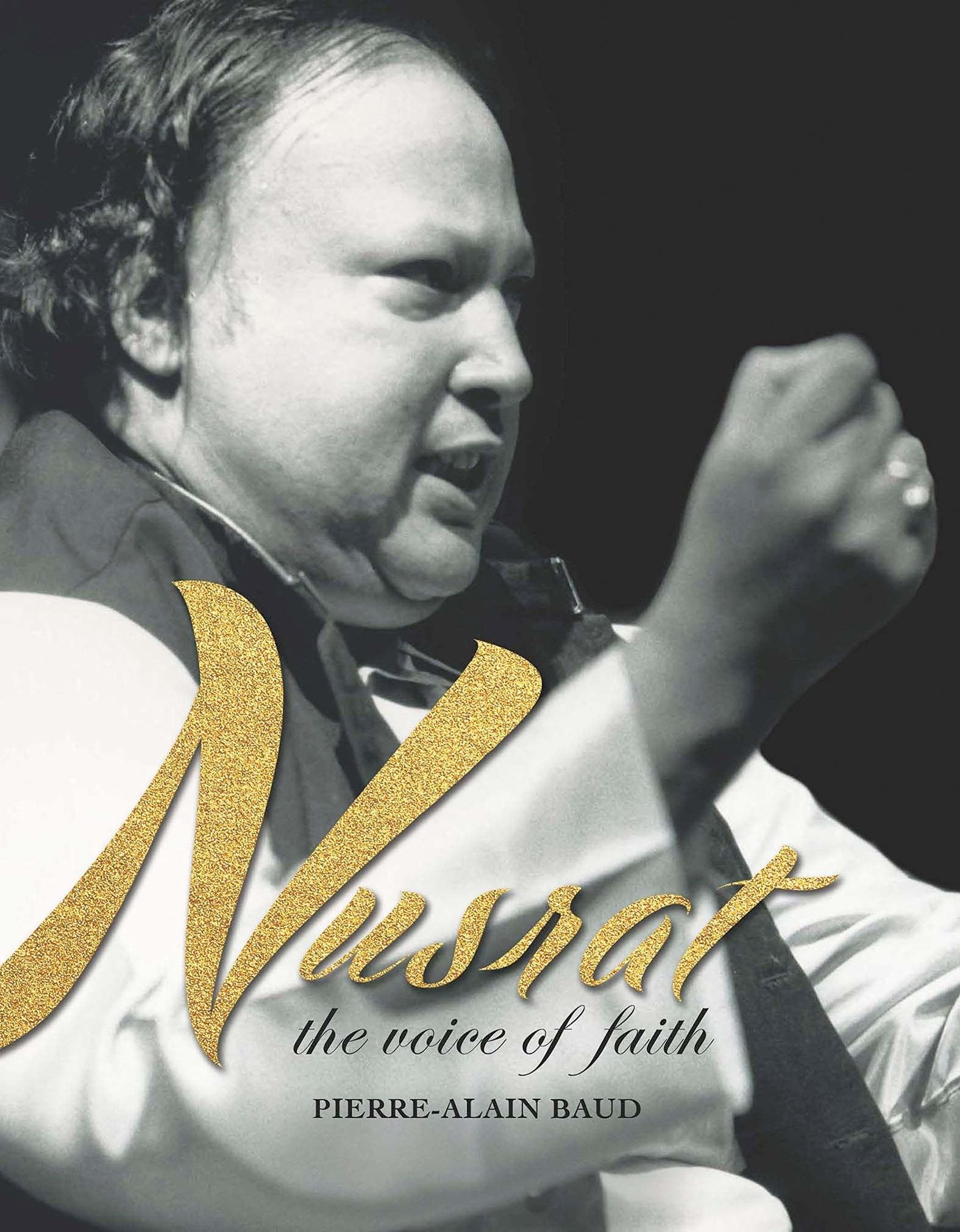 Nusrat: The Voice of Faith  By Pierre-Alain Baud