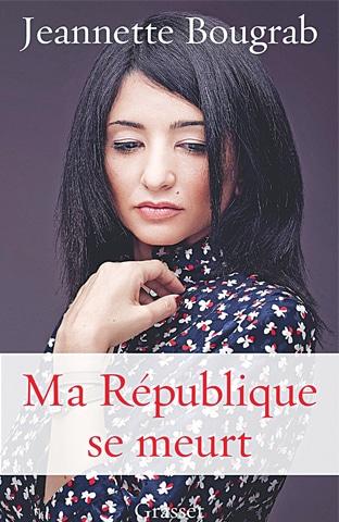 JEANNETTE Bougrab is the author of Ma République se Meurt (My Republic is Dying).