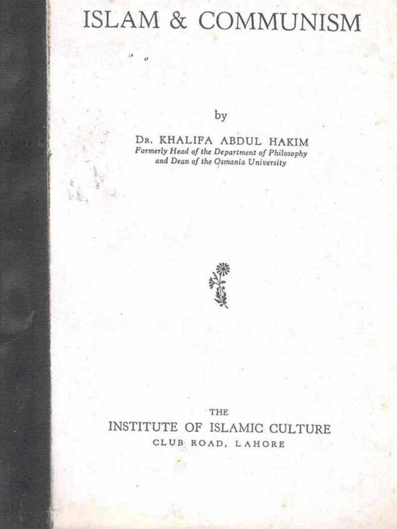 Dr Khalifa Abdul Hakim's 'Islam & Communism' (1951).
