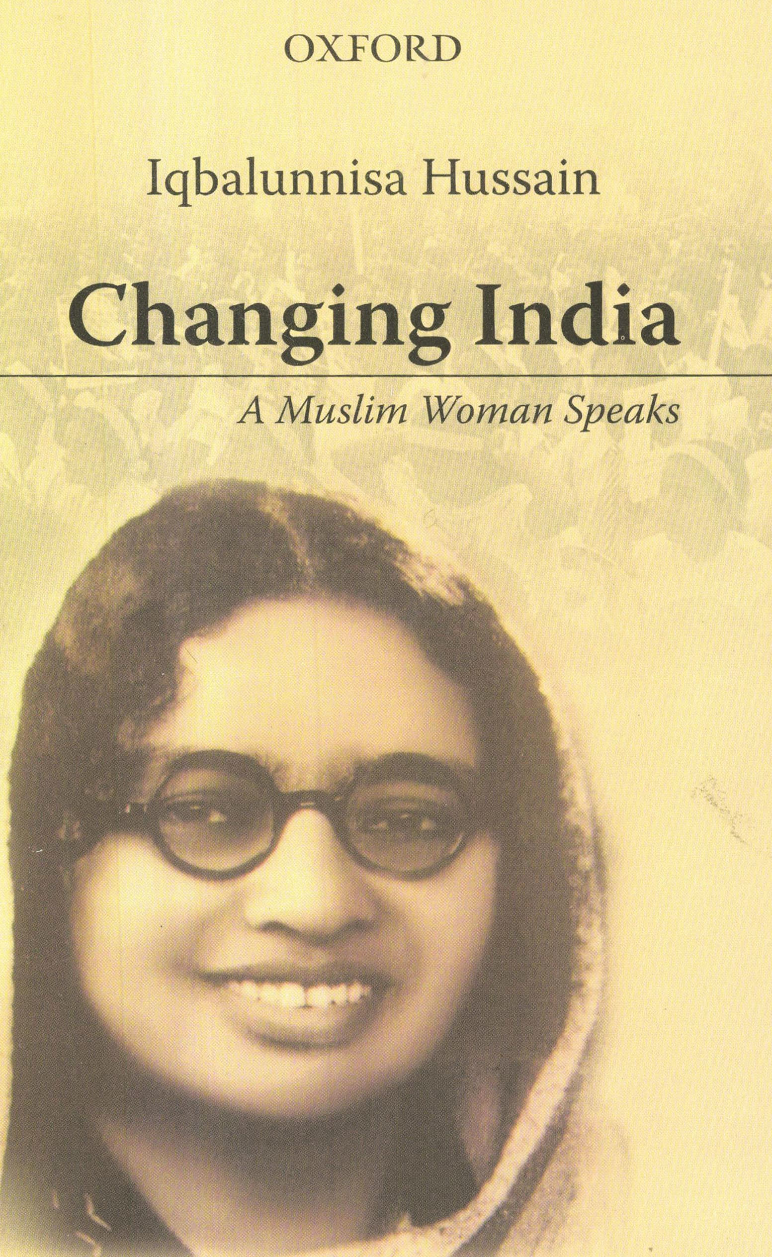 Changing India: A Muslim Woman Speaks   By Iqbalunnisa Hussain