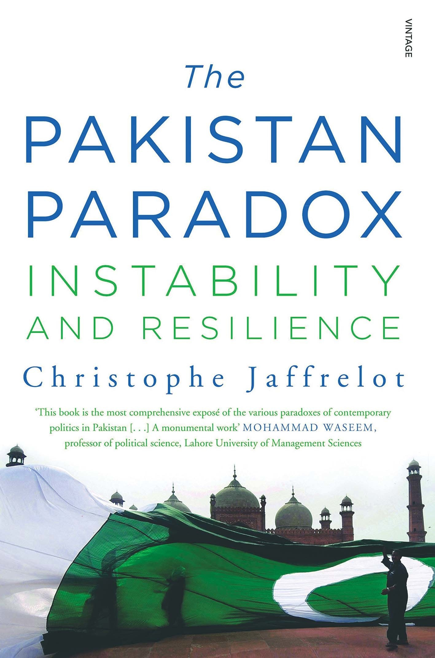 The Pakistan Paradox: Instability and Resilience   By Christophe Jaffrelot