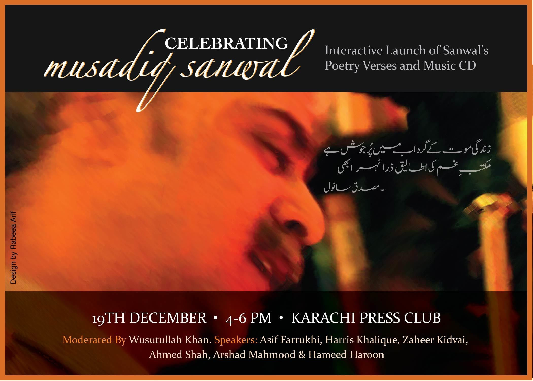 "Musadiq Sanwal's CD ""Ronaqain"" and reprint of his poetry volume ""Ye Natama se Zindagi jo Guzri hai"" are launched today"