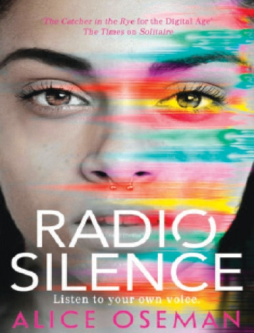 Radio Silence By Alice Oseman HarperCollins, UK ISBN: 978-0007559244 410pp.