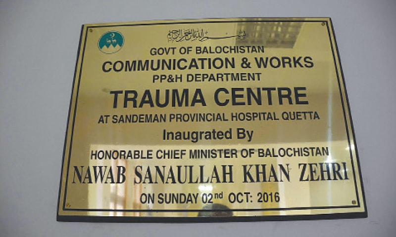 The trauma centre of Sandeman Provincial Hospital was inaugurated  by Balochistan Chief Minister Nawab Sanaullah Zehri last year.—Photo by  Adnan Aftab