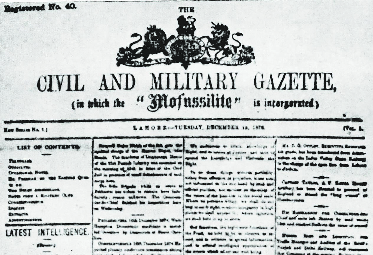 The Civil and Military Gazette was established in Lahore and Simla in 1872 and played an important role in the development of English-language journalism in the subcontinent.