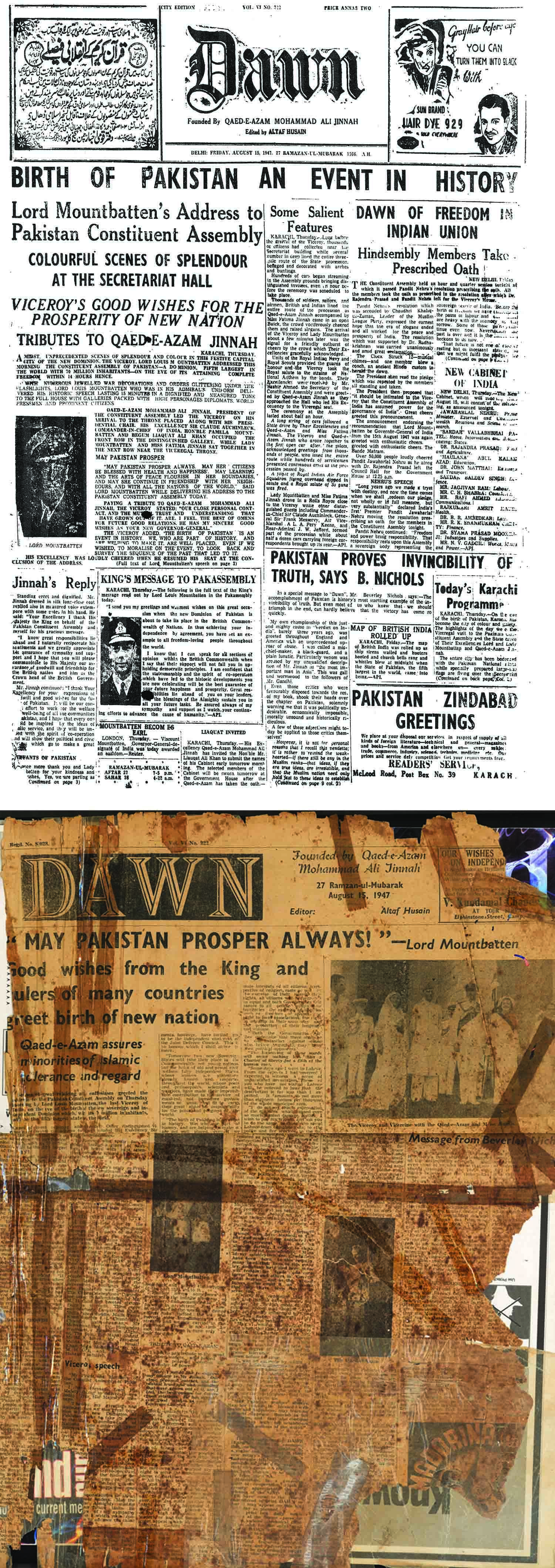 The only inter-dominion Pakistan-Indian daily newspaper, Dawn had its editions coming out of Karachi (right) and Delhi (left). However, it lasted hardly a month as the Hindu mob burnt down its offices in Delhi, angered by the 'Pakistan Zindabad' headline that can be seen at bottom-right of the Delhi edition.