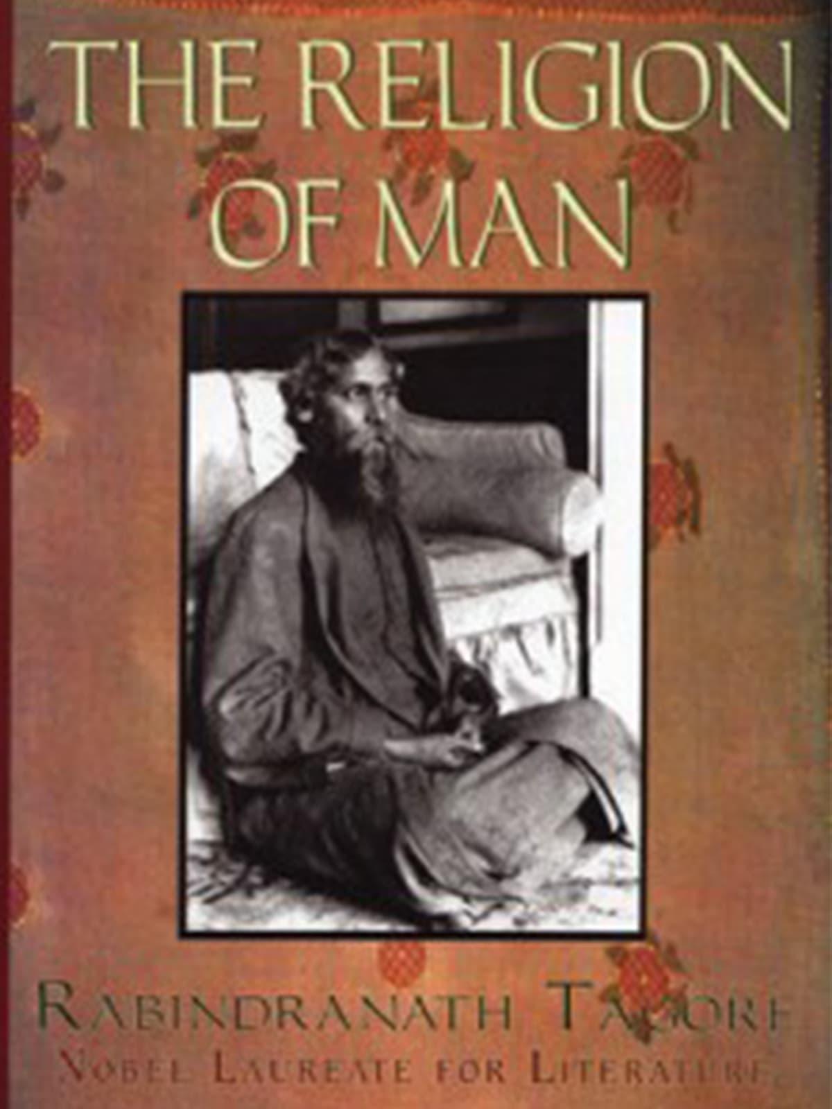 Rabindranath Tagore *The Religion of Man*