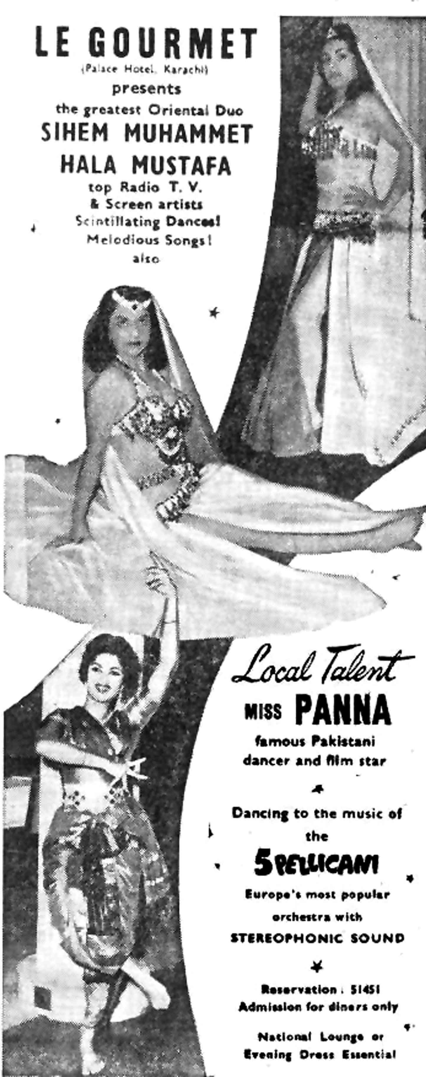 Panna, featured in the above ad, was a Pakistani film star and dancer. She was the star attraction at Le Gourmet, which was possibly Karachi's first nightclub and was located on the ground floor of the Palace Hotel.