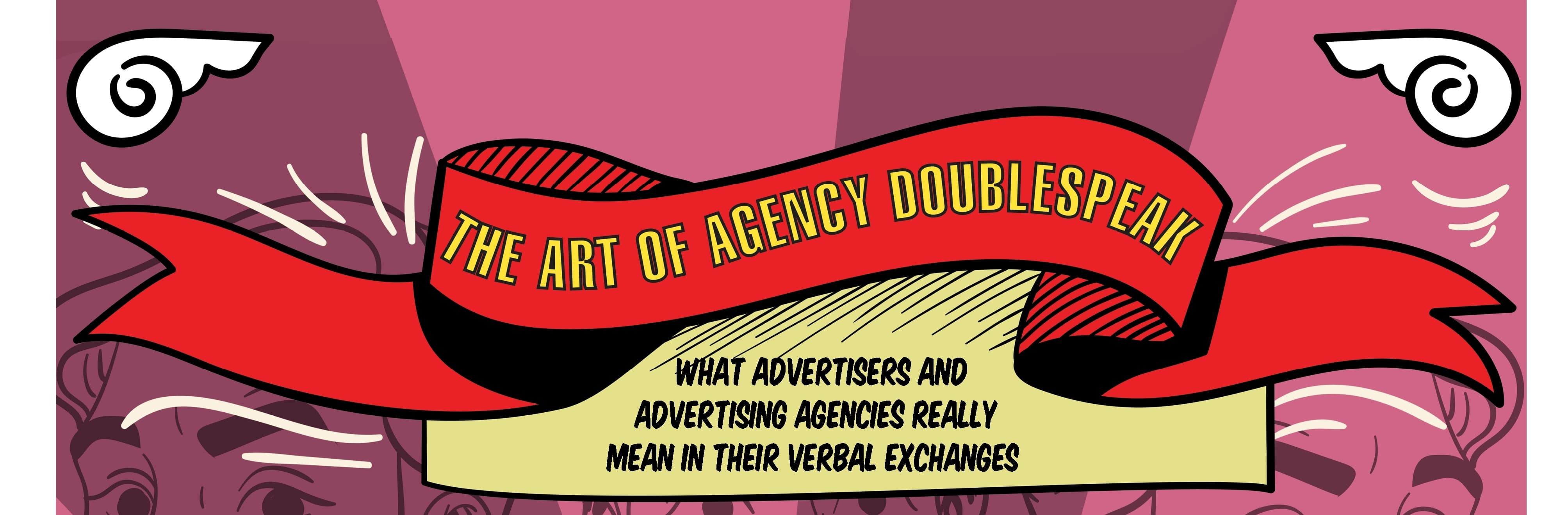 THE ART OF AGENCY DOUBLESPEAK