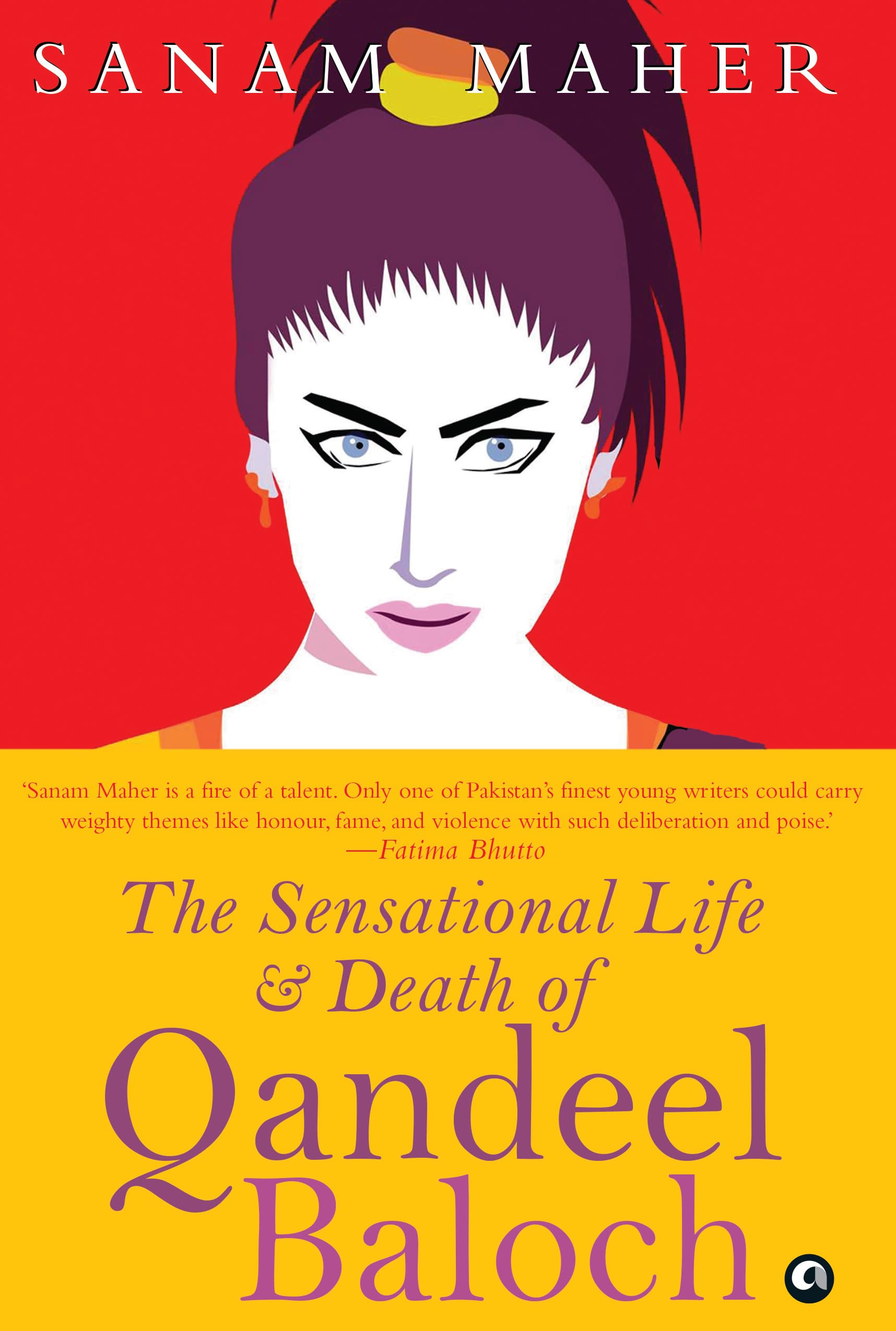 The Sensational Life And Death Of Qandeel Baloch.