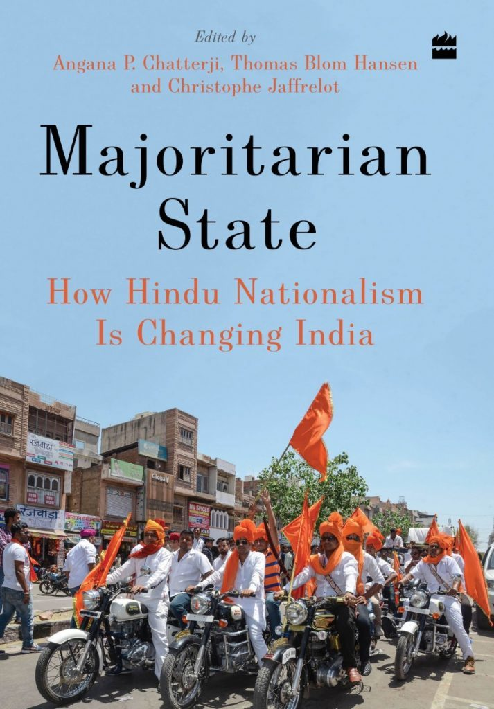 Christophe Jaffrelot's Majoritarian State: How Hindu Nationalism Is Changing India HarperCollins, 2019