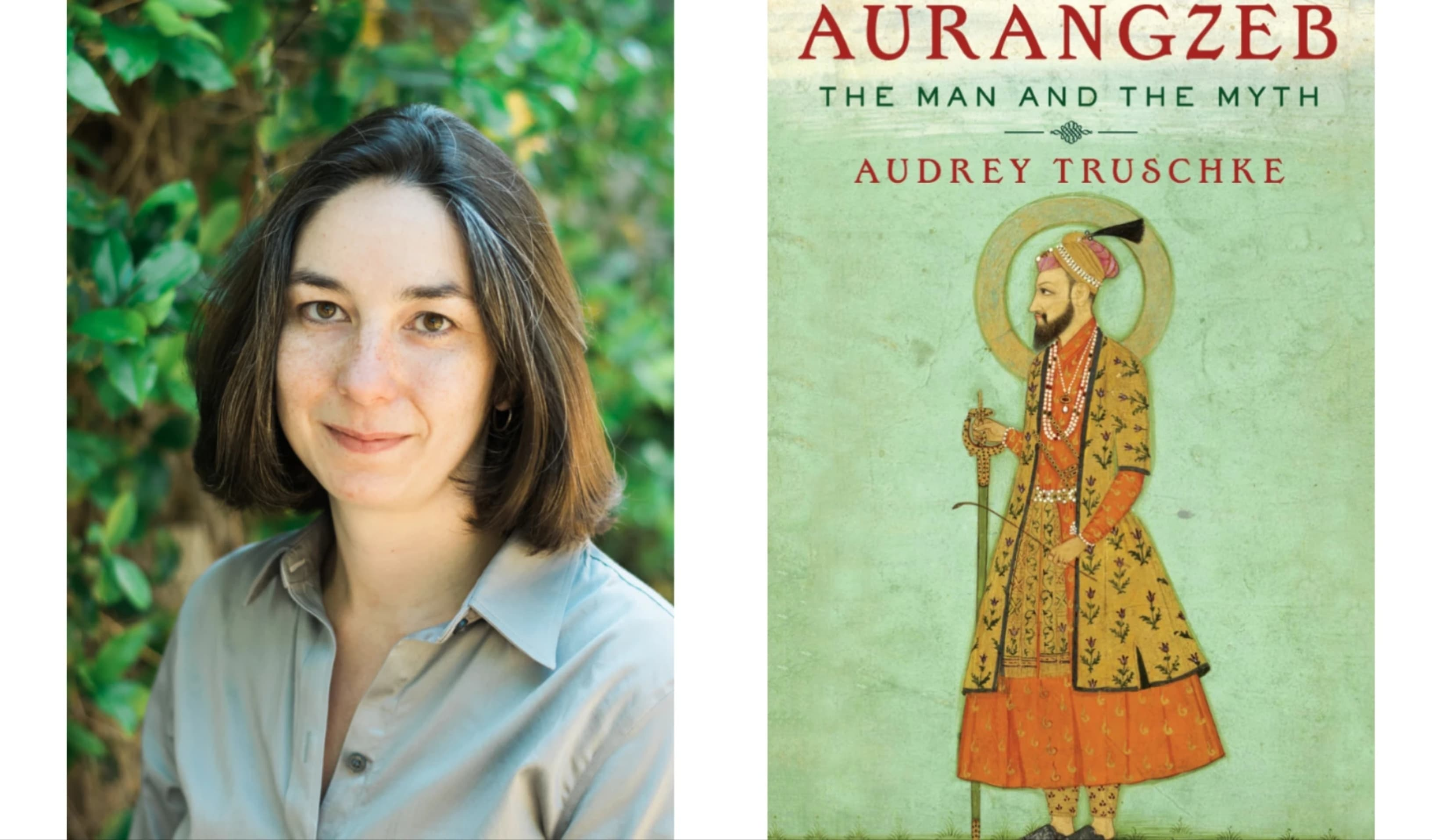 Truschke's book is a reassessment of the controversial king, Aurangzeb