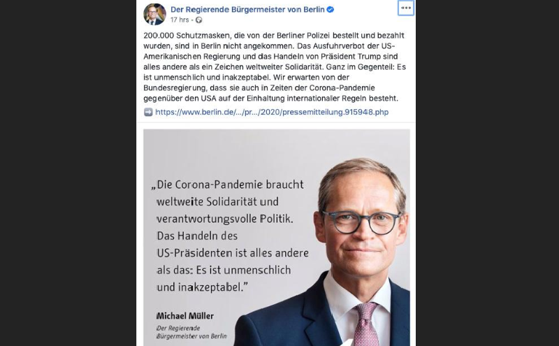 """A screenshot of the Facebook page of the Governing Mayor of Berlin, Germany April 4, shows the statement of the Mayor Michael Mueller on 200,000 masks bound for Germany from a 3M factory in China that were """"confiscated"""" in Bangkok and diverted to the US. — Reuters"""