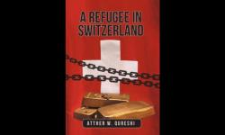 Review of A Refugee in Switzerland by Atther W. Qureshi