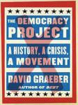 Cover Story: The Democracy Project: A History, A Crisis, A Movement