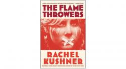 REVIEW: The Flamethrowers by Rachel Kushner