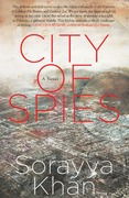 COVER: A witness to history: City of Spies by Sorayya Khan