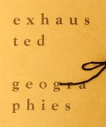 Exhausted Geographies launched