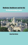 REVIEW: Medicine, Healthcare and the Raj By Daya Varma