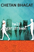 REVIEW: A tale of two mavericks: Half Girlfriend by Chetan Bhagat