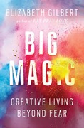 REVIEW: The genius in us all: Elizabeth Gilbert's Big Magic