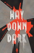 REVIEW: Survival of the fittest:Way Down Dark by J.P. Smythe