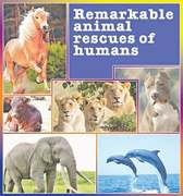 Remarkable animal rescues of humans