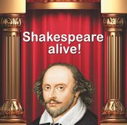 Shakespeare alive!