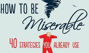 Review -- How To Be Miserable: 40 Strategies You Already Use