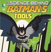 Book review: The Science Behind Batman's Tools