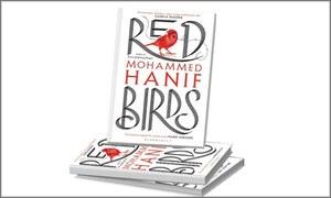 محمد حنیف کے سرخ پرندے بہ یک وقت ہنساتے بھی رُلاتے بھی